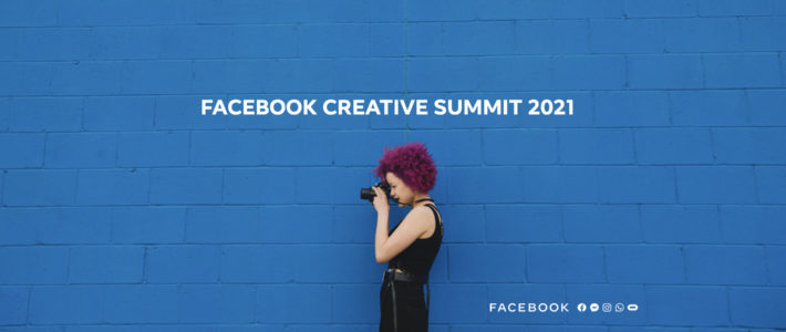 Facebook vous invite à son Creative Summit 2021