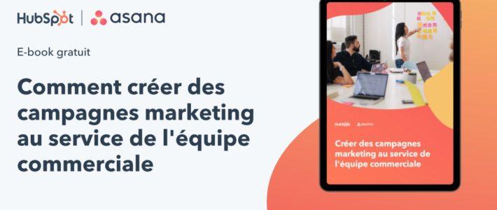 Guide : comment créer des campagnes marketing au service de l'équipe commerciale